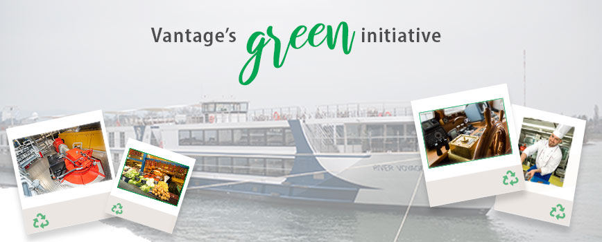 Vantage's River boat with our green initiatives like local sourced food and green engine.